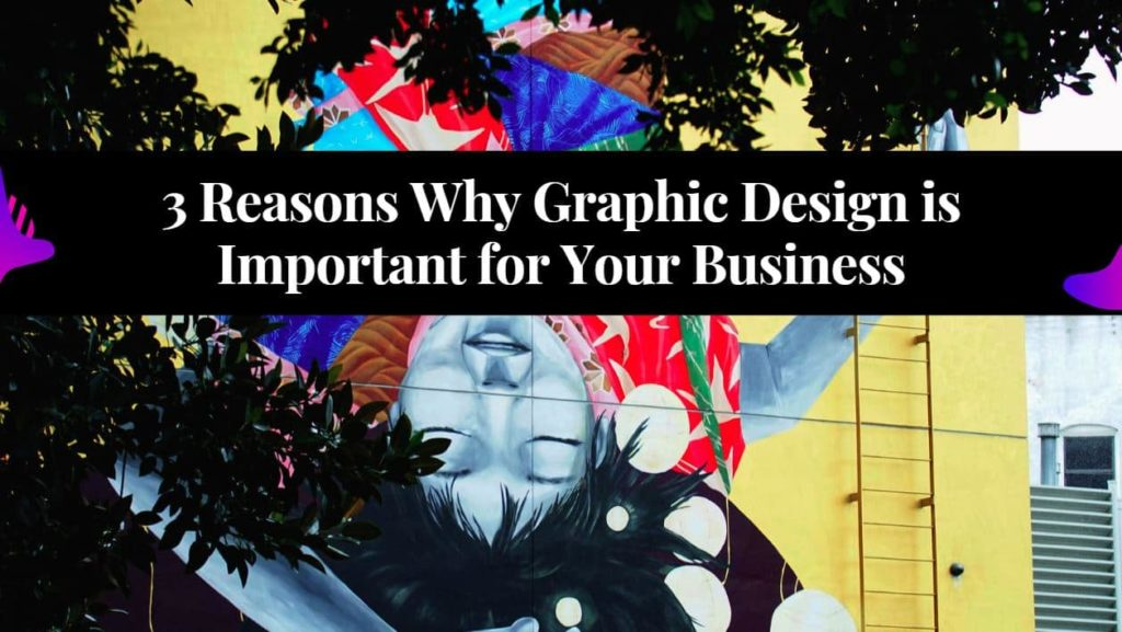 Why Graphic Design is Important for Your Business?